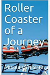 Roller Coaster of a Journey Kindle Edition