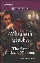 The Saxon Outlaw's Revenge (Harlequin Historical)