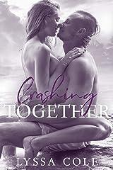 Crashing Together Kindle Edition