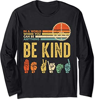 In A World Where You Can Be Anything Be Kind Peace Sign Long Sleeve T-Shirt