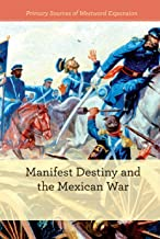 Manifest Destiny and the Mexican-American War (Primary Sources of Westward Expansion)
