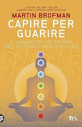 Capire per guarire: Il linguaggio dei sintomi nel Sistema Corpo Specchio