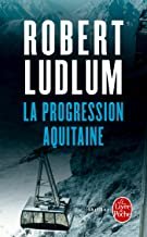La Progression Aquitaine (Thrillers) (French Edition)