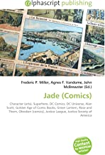 Jade (Comics): Character (arts), Superhero, DC Comics, DC Universe, Alan Scott, Golden Age of Comic Books, Green Lantern, Rose and Thorn, Obsidian (comics), Justice League, Justice Society of America
