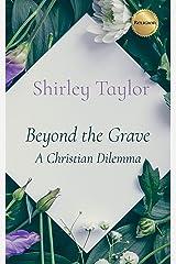 Beyond the Grave: A Christian Dilemma Kindle Edition
