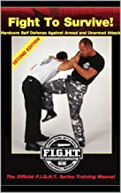 Fight To Survive!: Hardcore Self Defense Against Armed and Unarmed Attack (HAGANAH FIGHT)