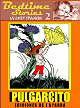 Bedtime Stories in Easy Spanish 2: PULGARCITO and more! (Intermediate Level) (Spanish Edition)