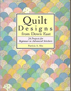 Quilt Designs from Down East: 24 Projects from Beginner to Advanced