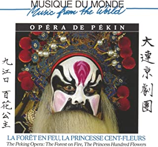 La forêt en feu - La princesse cent-fleurs (The The Peking Opera: The Forest on Fire / The Princess Hundred Flowers)