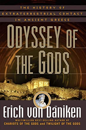 Odyssey of the Gods: The History of Extraterrestrial Contact in Ancient Greece