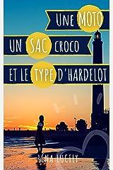Une moto, un sac croco et le type d'Hardelot   Romance à suspense Format Kindle