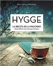 Hygge. La receta de la felicidad: Cómo disfrutar más con lo que ya tenemos (Spanish Edition)