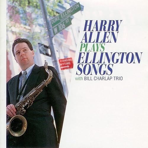 Image result for Harry Allen Plays Ellington Songs