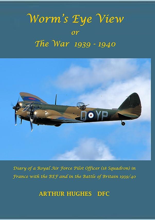 デマンドようこそ合成Worm's Eye View or The War 1939-1940 (English Edition)