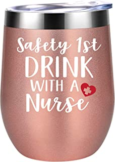 Safety First, Drink with a Nurse - Funny Nurse Gifts for Women - Nurses Week, Graduation, Birthday, Christmas Gift for RN, L&d nurse, ER Nurse, New Nurse, Friends, Coworkers - Coolife Wine Tumble Cup