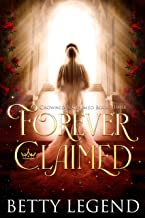 Forever Claimed: (Crowned & Claimed Series, Book 3)