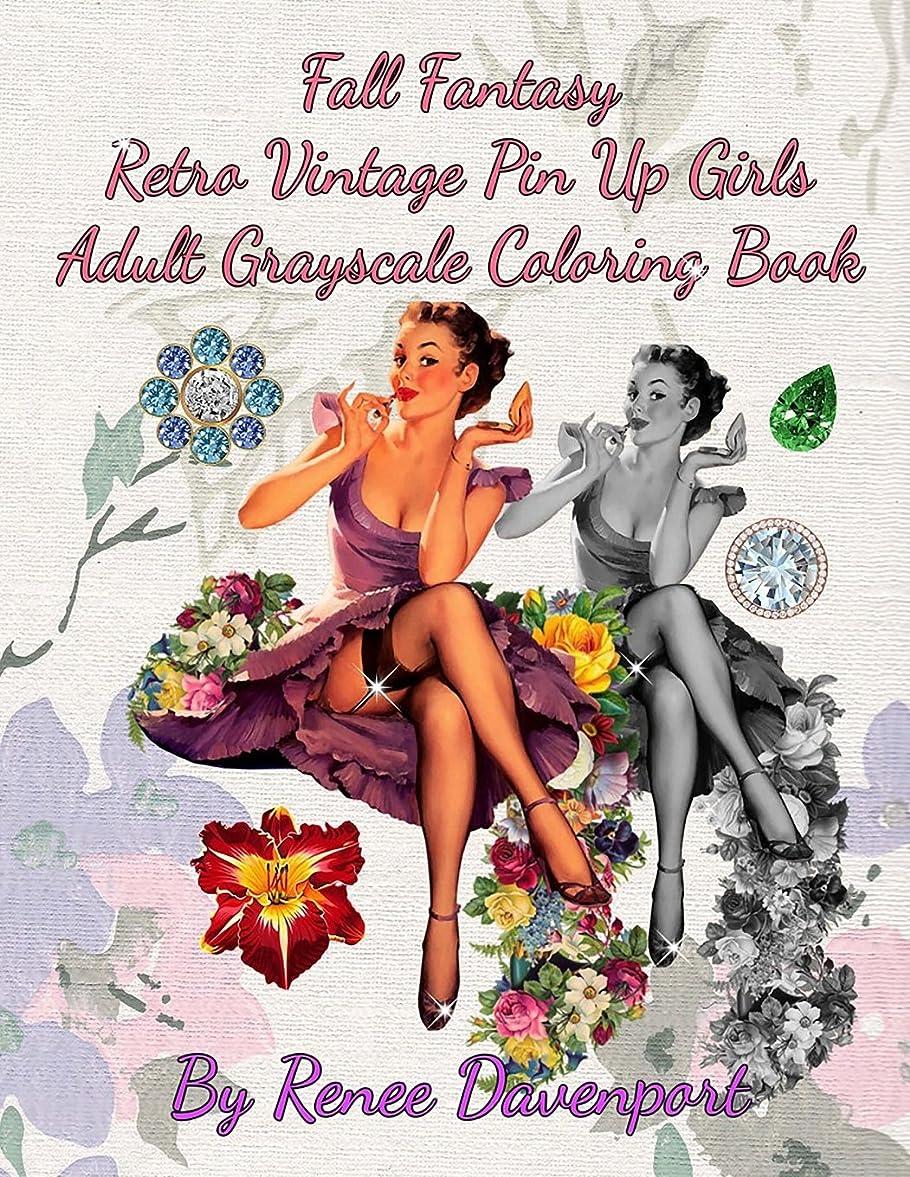 簡単な傾斜あたたかいFall Fantasy Retro Vintage Pin Up Girls Adult Grayscale Coloring Book: Fall Fantasy Volume 2 (Four Seasons of Fantasy Pin Up Girls)