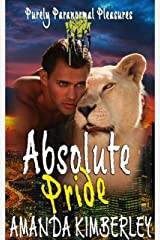 Absolute Pride (Purely Paranormal Pleasures Book 2) Kindle Edition