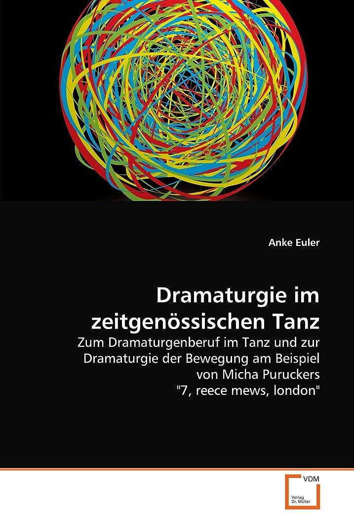 逃げる体系的にシャトルDramaturgie im zeitgenoessischen Tanz: Zum Dramaturgenberuf im Tanz und zur Dramaturgie der Bewegung am Beispiel von Micha Puruckers
