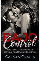 Bajo Control: Tres Novelas Románticas y Eróticas con Hombres Poderosos (Colección de Romance y Erótica) Versión Kindle