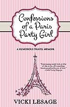 Confessions of a Paris Party Girl: A Humorous Travel Memoir (American in Paris)