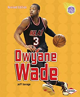 Dwyane Wade, 2nd Edition (Amazing Athletes)