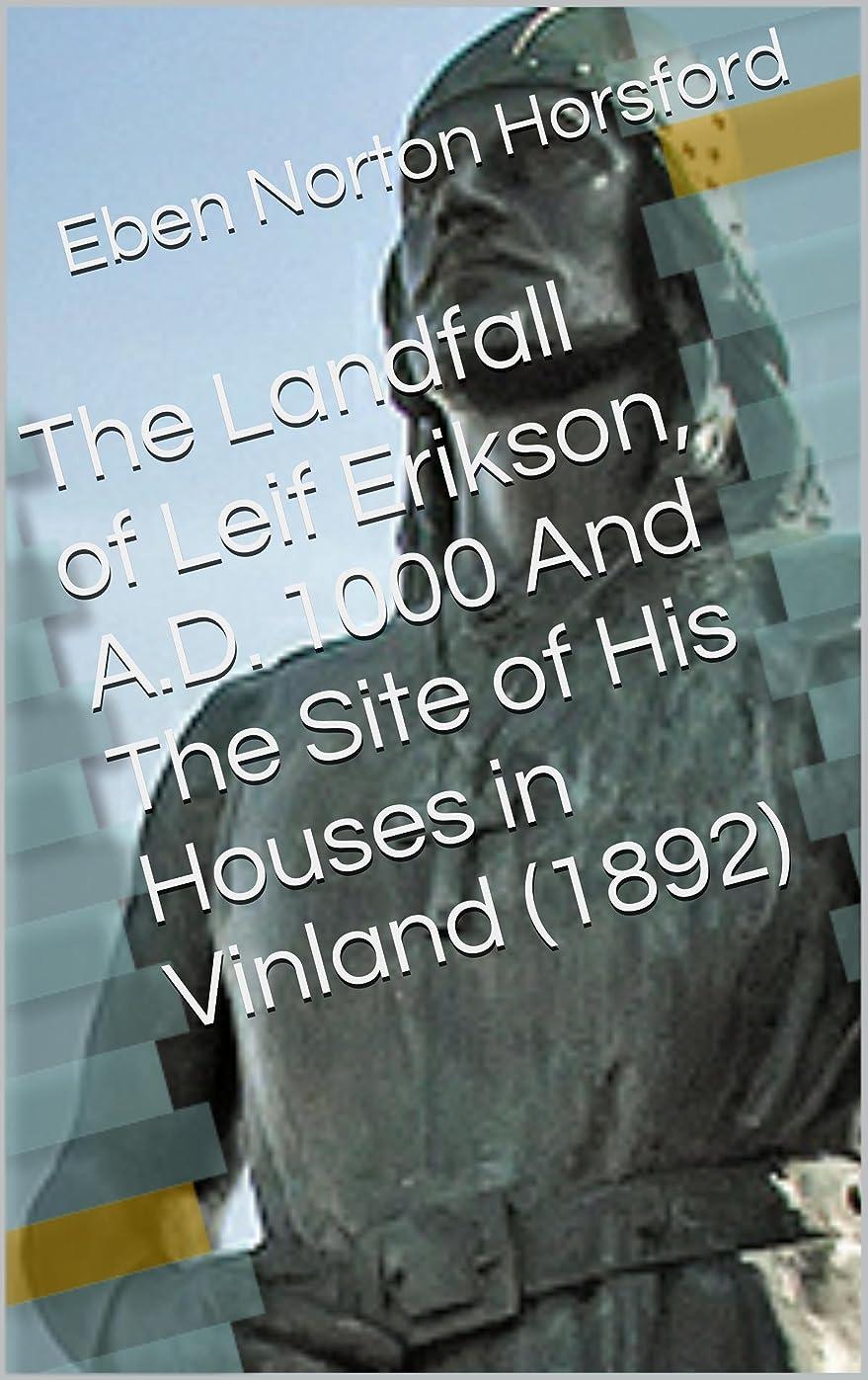 導出折膨らみThe Landfall of Leif Erikson, A.D. 1000 And The Site of His Houses in Vinland (1892) (English Edition)