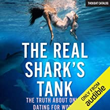 The Real Shark's Tank: The Truth About Online Dating for Women