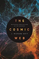 The Cosmic Web: Mysterious Architecture of the Universe Kindle Edition