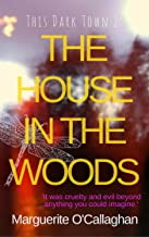 The House in the Woods (This Dark Town Book 2)