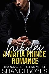Nikolai: A Mafia Prince Romance (Russian Mob Chronicles Book 1) Kindle Edition