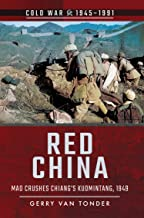 Red China: Mao Crushes Chiang's Kuomintang, 1949 (Cold War, 1945–1991)