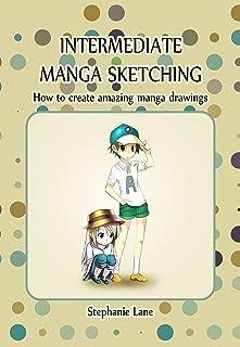 Intermediate Manga Sketching: How to create amazing manga drawings
