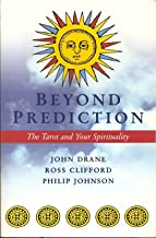 Beyond Prediction: The Tarot and Your Spirtiuality