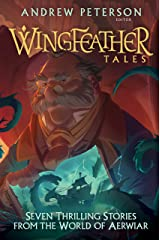 Wingfeather Tales: Seven Thrilling Stories from the World of Aerwiar (The Wingfeather Saga) Kindle Edition