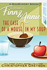 The Case of a Mouse in my Soup: A Mini Mystery Series Kindle Edition