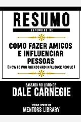 Resumo Estendido De Como Fazer Amigos E Influenciar Pessoas: (How To Win Friends And Influence People) - Baseado No Livro De Dale Carnegie eBook Kindle