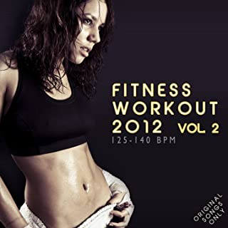 Fitness Workout 2012 Vol. 2 (For Fitness, Spinning, Workout, Aerobic, Cardio, Cycling, Running, Jogging, Dance, Gym, Pump It Up)