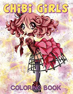 Chibi Girls Coloring Book: Large High Quality Adult Coloring Pages of Adorable Kawaii Girls and Anime Manga Characters (Volume 1)