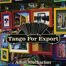Tangos For Export / Adios Muchachos