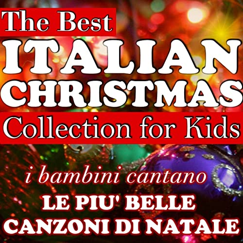 Canzoni Di Natale In Italiano.The Best Italian Christmas Collection For Kids I Bambini