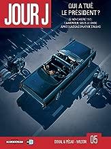 Jour J T05: Qui a tué le président ? (French Edition)
