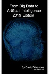 From Big Data to Artificial Intelligence 2019 Edition Kindle Edition