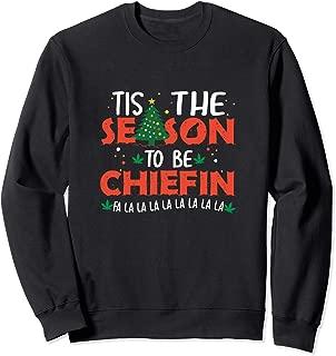 Tis' The Season To Be Chiefin 420 Christmas Carole Weed Gift Sweatshirt