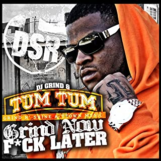 Grind Now F*ck Later [Explicit]
