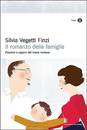 Il romanzo della famiglia: Passioni e ragioni del vivere insieme
