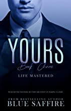 Yours Book 3: Life Mastered (Yours Trilogy)