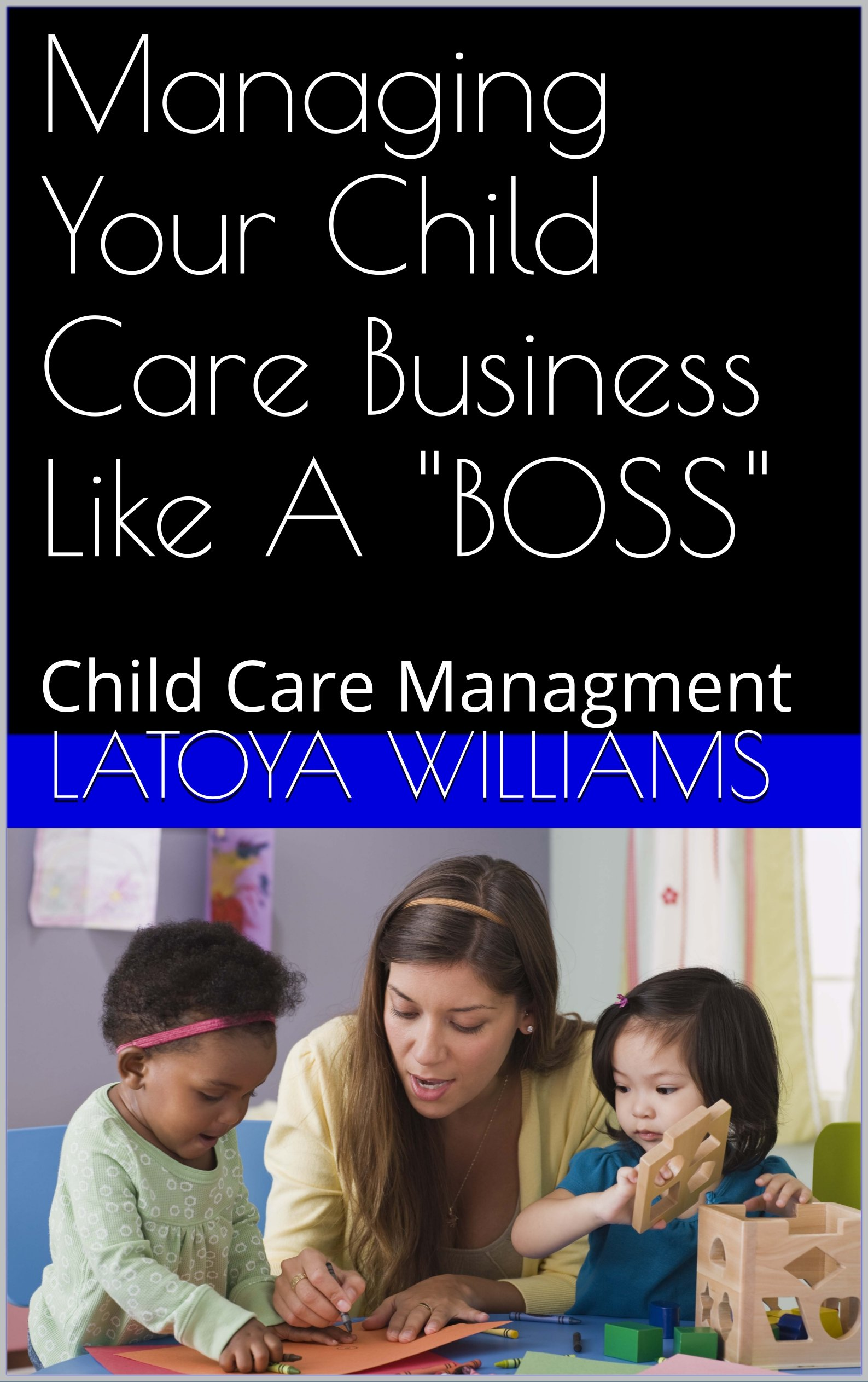 Managing Your Child Care Business Like A