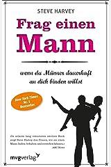 Frag einen Mann, wenn du Männer dauerhaft an dich binden willst (German Edition) Kindle Edition
