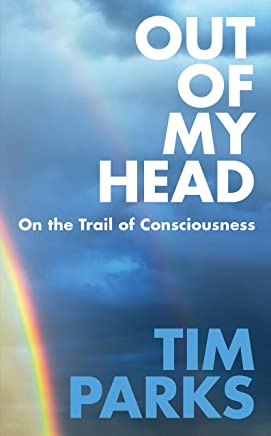 Out of My Head: On the Trail of Consciousness [Lingua inglese]